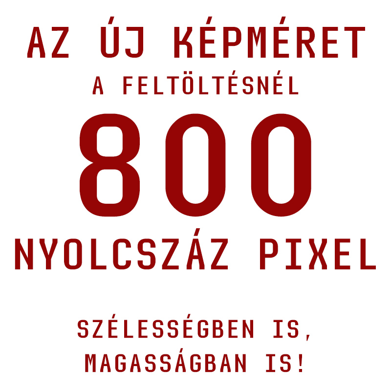 Az új képméret 800 pixel!